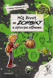 TIELMANN Christian Můj život se zombíky a dýňovými bombami