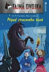 PROCHÁZKA Jiří W., SMOLÍKOVÁ Klára Tajná dvojka A + B: Případ ztraceného koně
