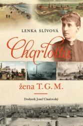 SLÍVOVÁ Lenka Charlotta - Žena T. G. M.