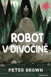 Peter Brown Robot v divočině