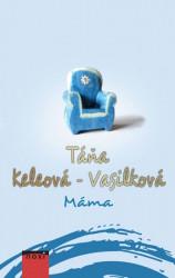KELEOVÁ-VASILKOVÁ Táňa Máma