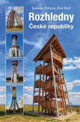 FÁBERA Jaroslav, KRÁL Aleš Rozhledny České republiky
