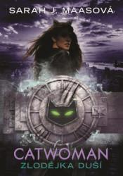 MAASOVÁ Sarah J. Catwoman - Zlodějka duší