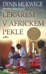 MUKWEGE Denis Lékařem v africkém pekle