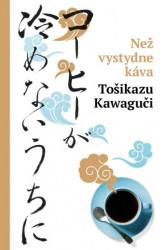 KAWAGUČI Tošikazu Než vystydne káva