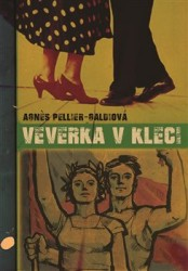 PELLIER-GALDIOVÁ Agnes Veverka v kleci