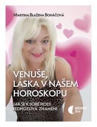 BOHÁČOVÁ Martina Blažena Venuše, láska v našem horoskopu