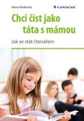 HAVLÍNOVÁ, Hana Chci číst jako táta s mámou