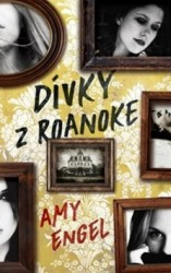 ENGEL, Amy Dívky z Roanoke