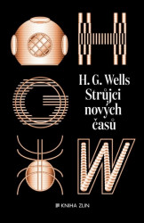 WELLS H. G. Strůjci nových časů