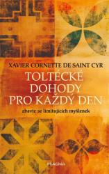 CORNETTE Xavier de Saint Cyr Toltécké dohody pro každý den