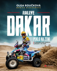 ROUČKOVÁ, Olga Rallye Dakar: Peklo na zemi
