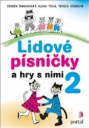 ŠIMANOVSKÝ, Zdeněk Lidové písničky a hry s nimi 2
