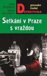 SALIVAROVÁ Zdena, ŠKVORECKÝ Josef Setkání v Praze, s vraždou