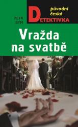 BÝM Petr Vražda na svatbě