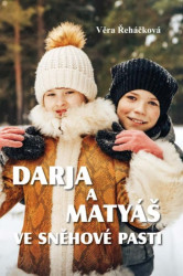 ŘEHÁČKOVÁ Věra Darja a Matyáš ve sněhové pasti