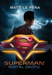 LE PEŇA Matt Superman - Ničitel úsvitu