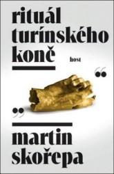 SKOŘEPA Martin Rituál turínského koně