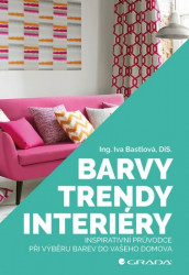 BASTLOVÁ Iva Barvy, trendy, interiéry