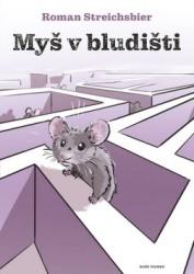 STREICHSBIER Roman Myš v bludišti