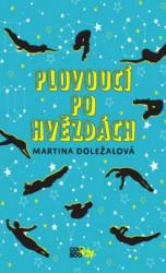 DOLEŽALOVÁ Martina Plovoucí po hvězdách