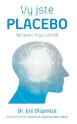 DISPENZA Joe Vy jste placebo