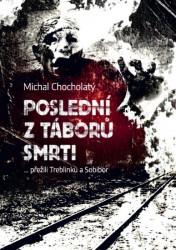 CHOCHOLATÝ Michal Poslední z táborů smrti