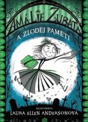 ANDERSONOVÁ Laura Ellen Amálie Zubatá a zloděj paměti
