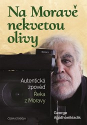 AGATHONIKIADIS George Na Moravě nekvetou olivy