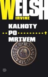 WELSH Irvine Kalhoty po mrtvém