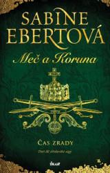 EBERTOVÁ Sabine Meč a Koruna 3 - Čas zrady