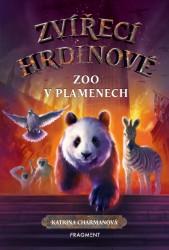 CHARMANOVÁ Katrina Zvířecí hrdinové – Zoo v plamenech