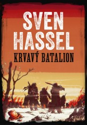 HASSEL Sven Krvavý batalion