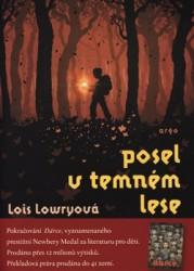 LOWRYOVÁ Lois Posel v temném lese