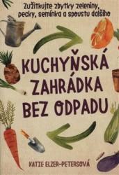 ELZER-PETERSOVÁ Katie Kuchyňská zahrádka bez odpadu