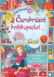 FRIXEOVÁ Katja Čarokrásné knihkupectví - Čokoládové dortíky pro všechny