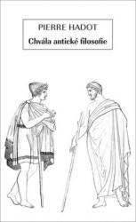 HADOT Pierre Chvála antické filosofie