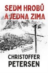 PETERSEN Christoffer Sedm hrobů a jedna zima
