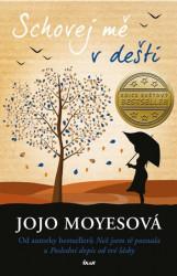 MOYESOVÁ Jojo Schovej mě v dešti