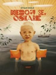 HOLE Stian Neboj se, Oskare