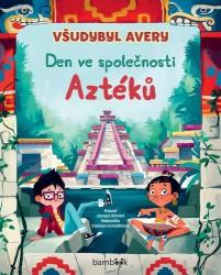 OLIVIERI Jacopo Všudybyl Avery - Den ve společnosti Aztéků