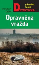 ČEŠKA Stanislav Oprávněná vražda