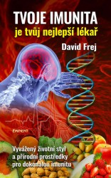 FREJ David Tvoje imunita je tvůj nejlepší lékař