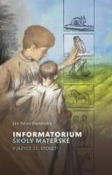 KOMENSKÝ Jan Amos Informatorium školy mateřské v jazyce 21. století