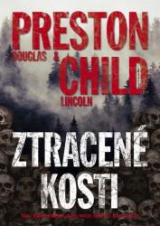 CHILD Lincoln, PRESTON Douglas Ztracené kosti