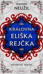 NEUŽIL František Královna Eliška Rejčka