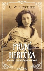 GORTNER C. W. První herečka
