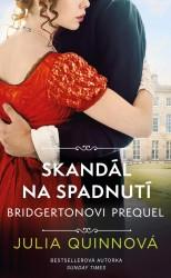 QUINN Julia Bridgertonovi – prequel - Skandál na spadnutí