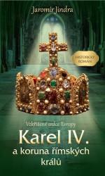 JINDRA Jaromír Karel IV. a koruna římských králů