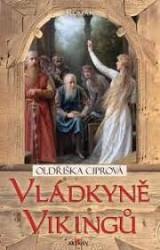 CIPROVÁ Oldřiška Vládkyně Vikingů